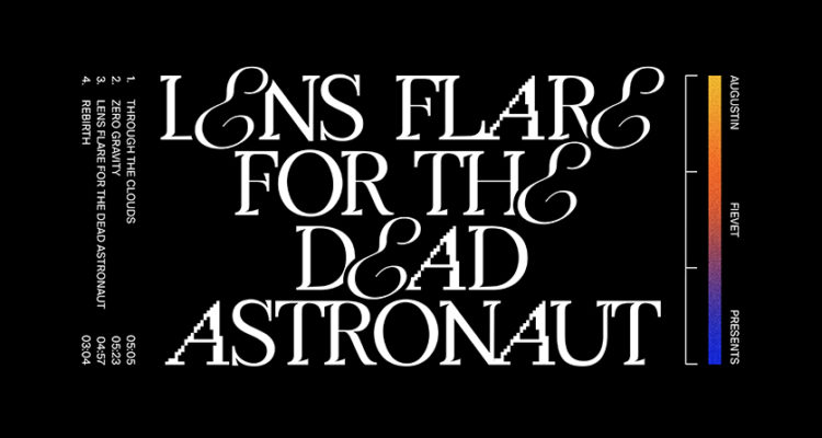 "Augustin Fievet ""Lens Flare for the Dead Astronaut"""